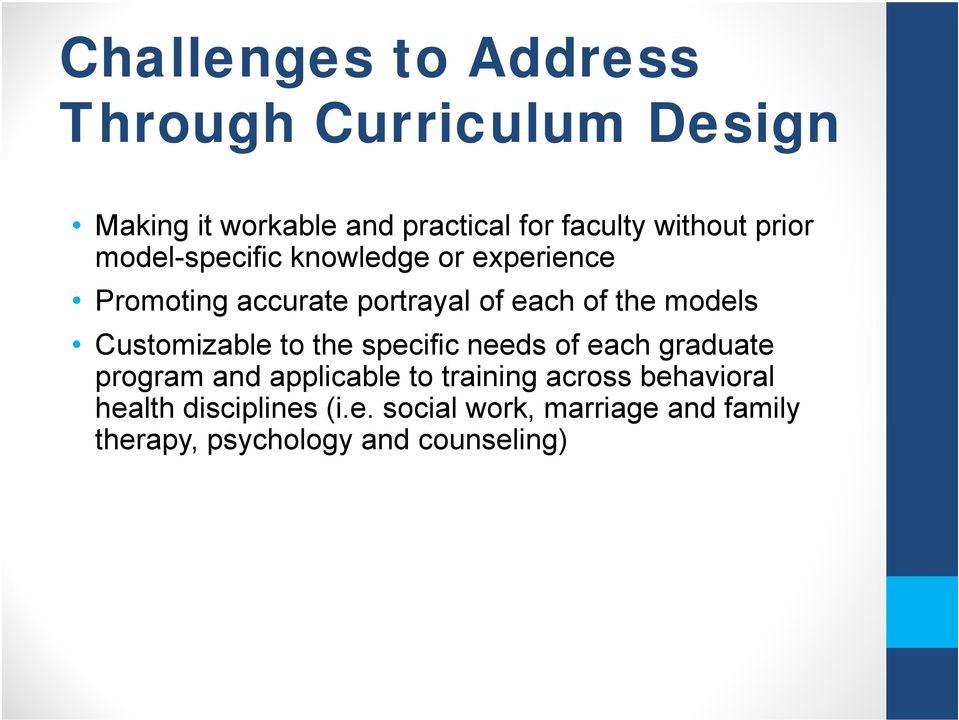 models Customizable to the specific needs of each graduate program and applicable to training