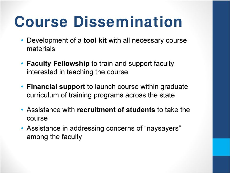 launch course within graduate curriculum of training programs across the state Assistance with