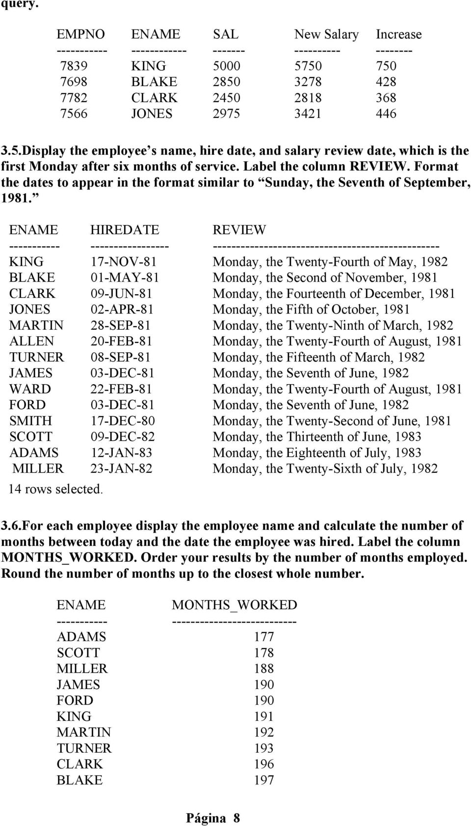 Label the column REVIEW. Format the dates to appear in the format similar to Sunday, the Seventh of September, 1981.