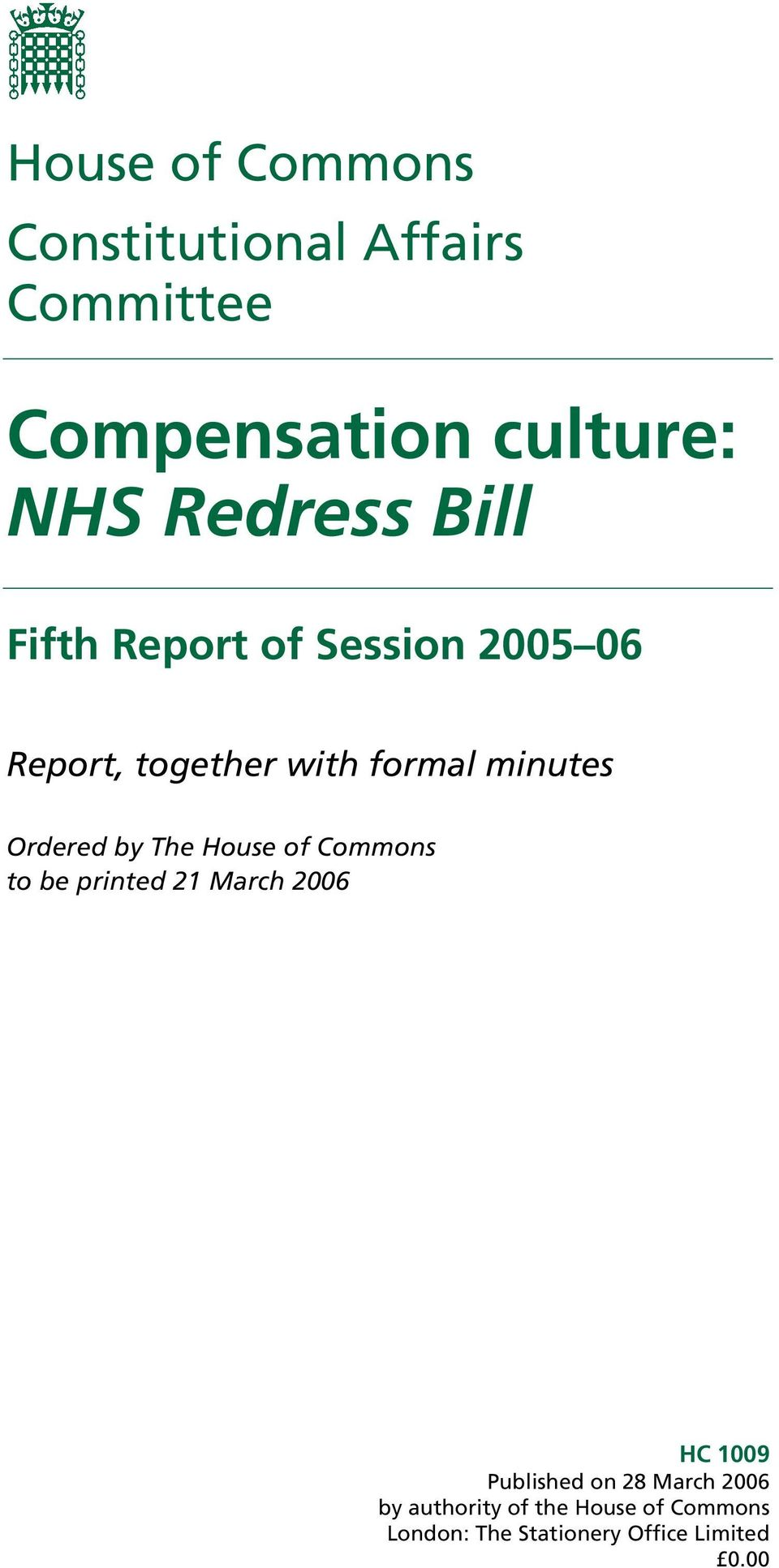 Ordered by The House of Commons to be printed 21 March 2006 HC 1009 Published on