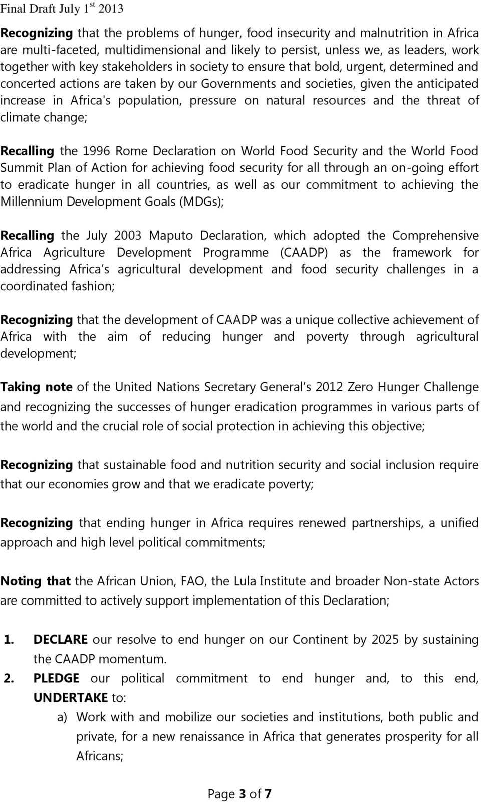 natural resources and the threat of climate change; Recalling the 1996 Rome Declaration on World Food Security and the World Food Summit Plan of Action for achieving food security for all through an
