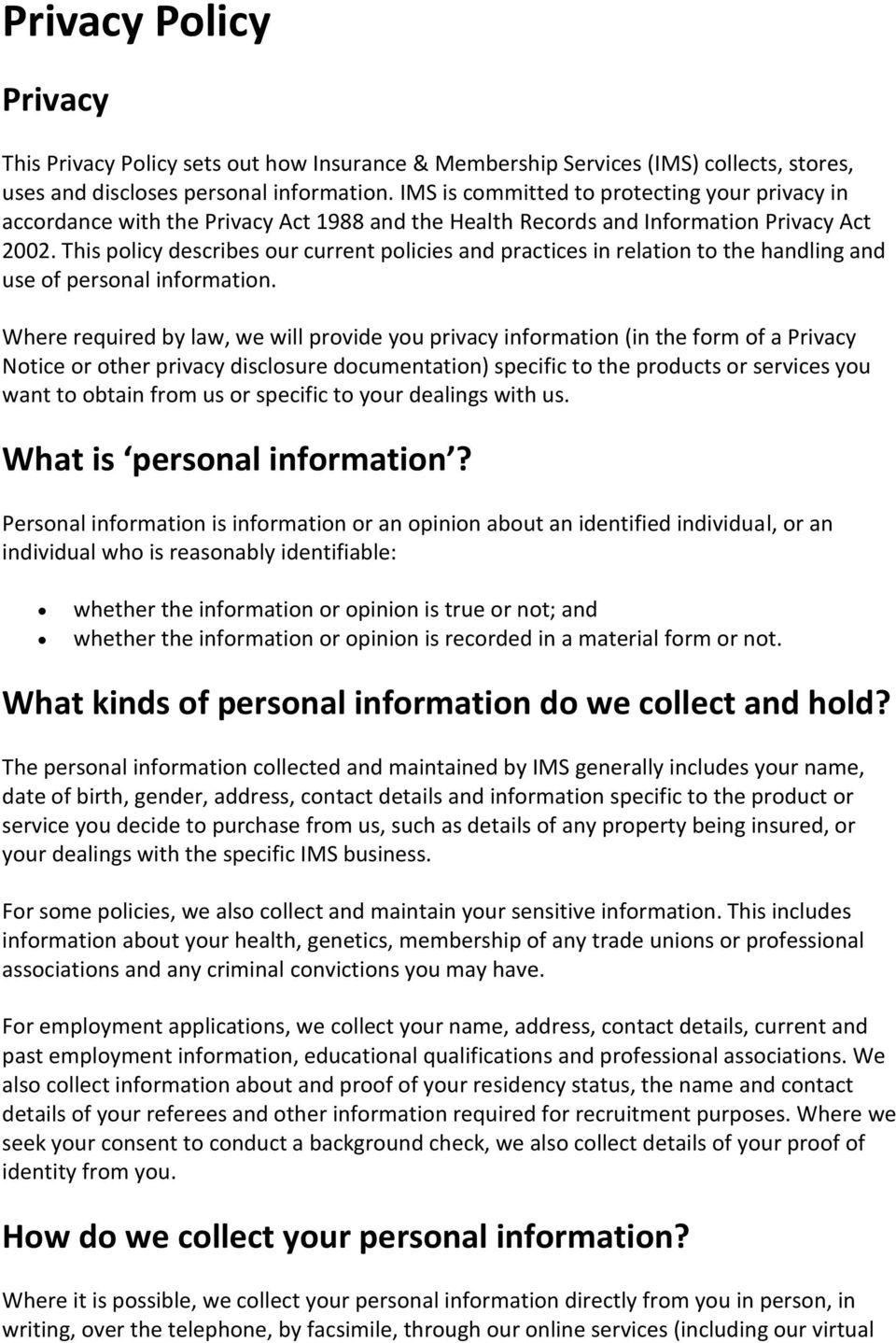 This policy describes our current policies and practices in relation to the handling and use of personal information.