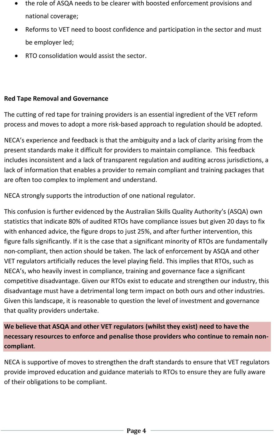 Red Tape Removal and Governance The cutting of red tape for training providers is an essential ingredient of the VET reform process and moves to adopt a more risk-based approach to regulation should