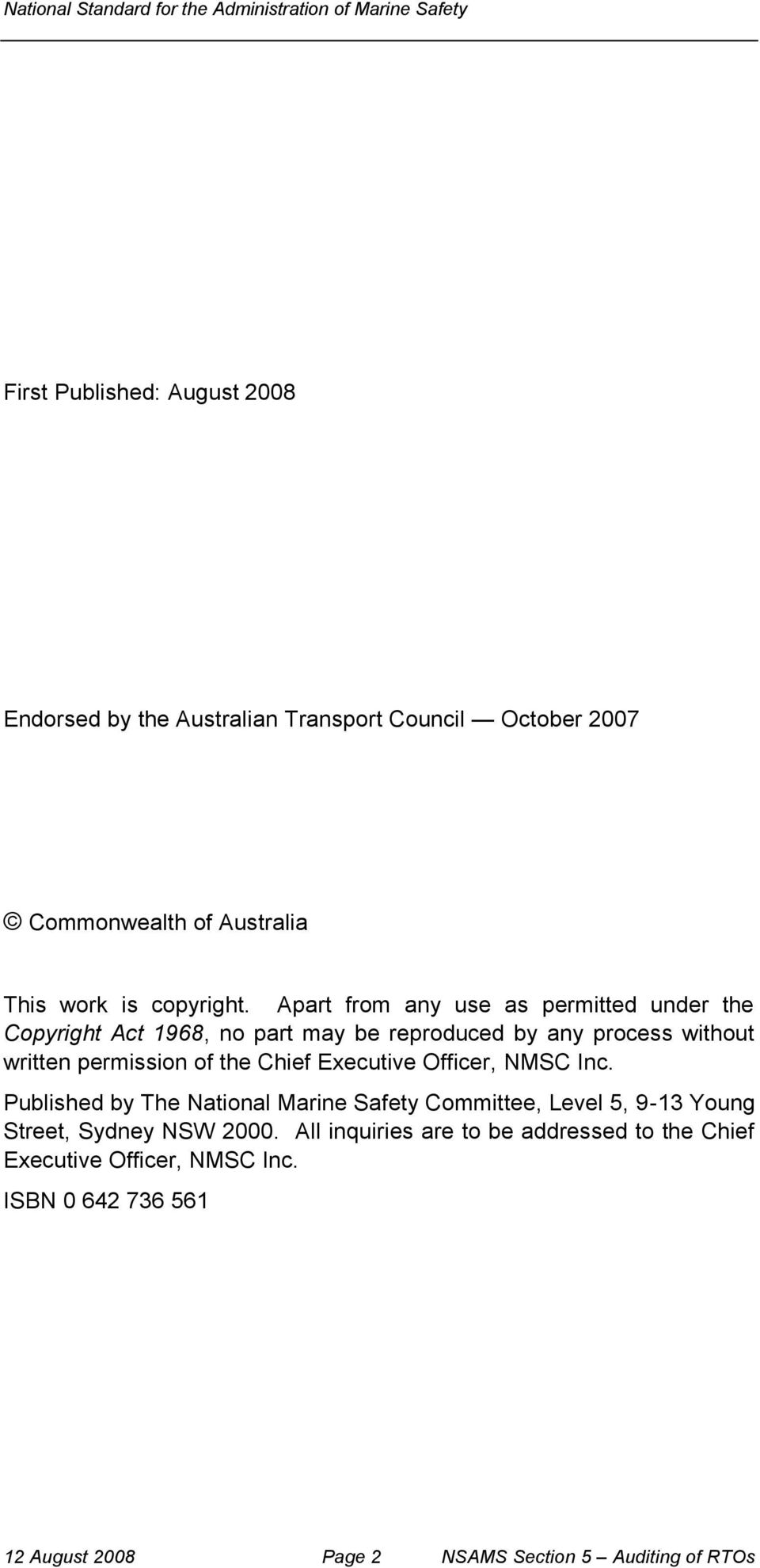 Chief Executive Officer, NMSC Inc. Published by The National Marine Safety Committee, Level 5, 9-13 Young Street, Sydney NSW 2000.