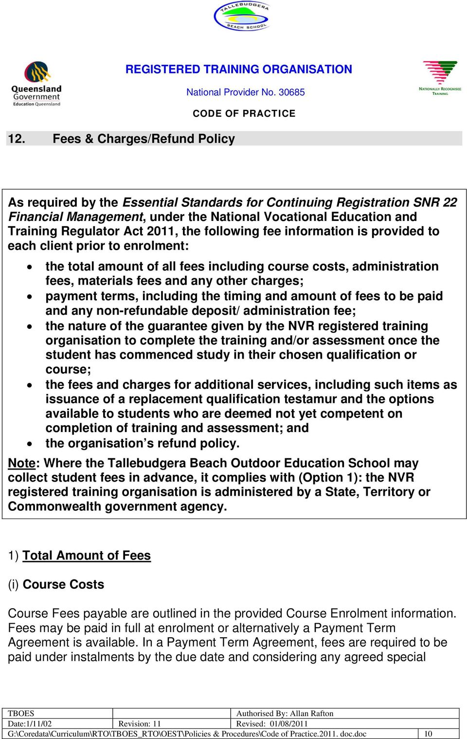 payment terms, including the timing and amount of fees to be paid and any non-refundable deposit/ administration fee; the nature of the guarantee given by the NVR registered training organisation to