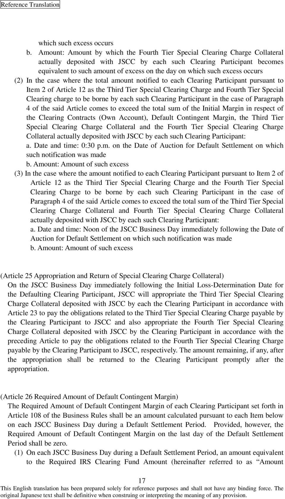 which such excess occurs (2) In the case where the total amount notified to each Clearing Participant pursuant to Item 2 of Article 12 as the Third Tier Special Clearing Charge and Fourth Tier