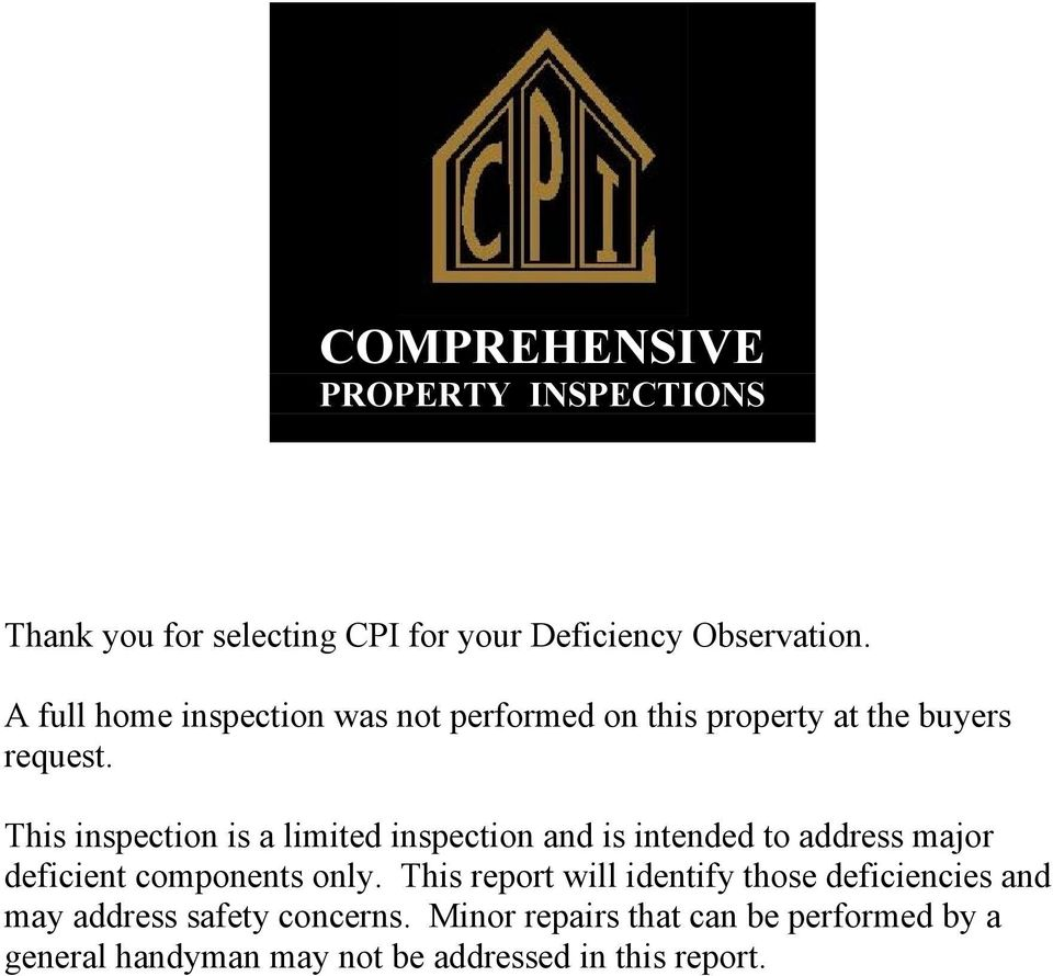 This inspection is a limited inspection and is intended to address major deficient components only.