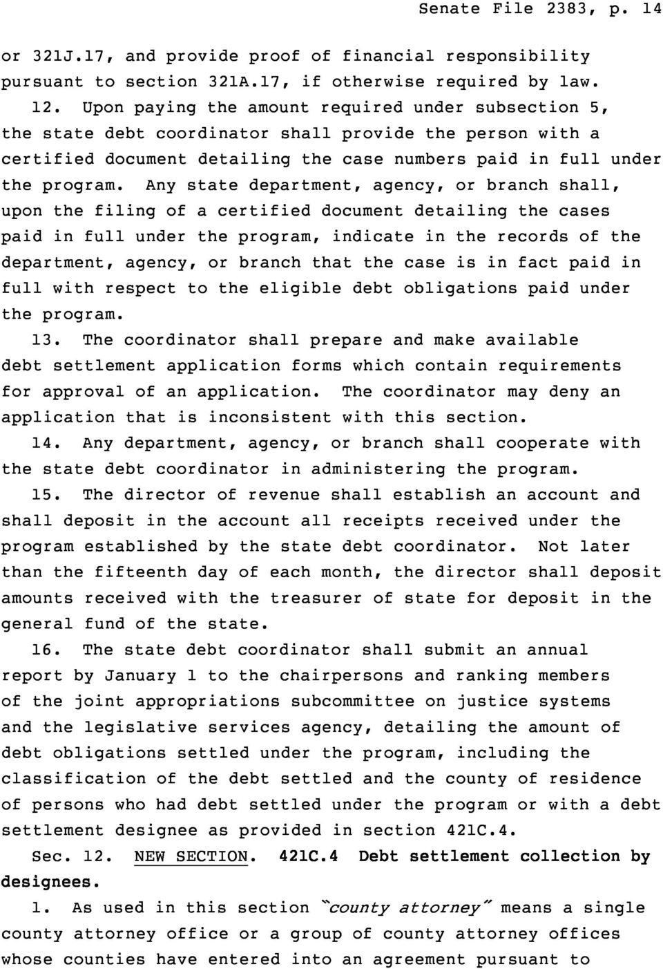 Any state department, agency, or branch shall, upon the filing of a certified document detailing the cases paid in full under the program, indicate in the records of the department, agency, or branch