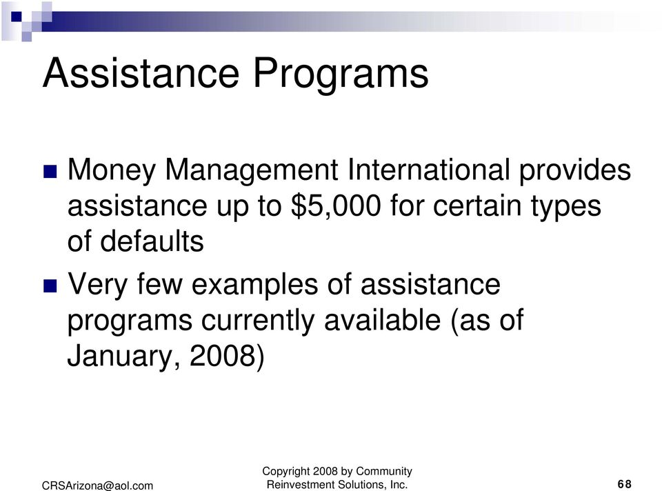 defaults Very few examples of assistance programs