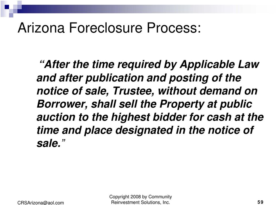 Borrower, shall sell the Property at public auction to the highest bidder for