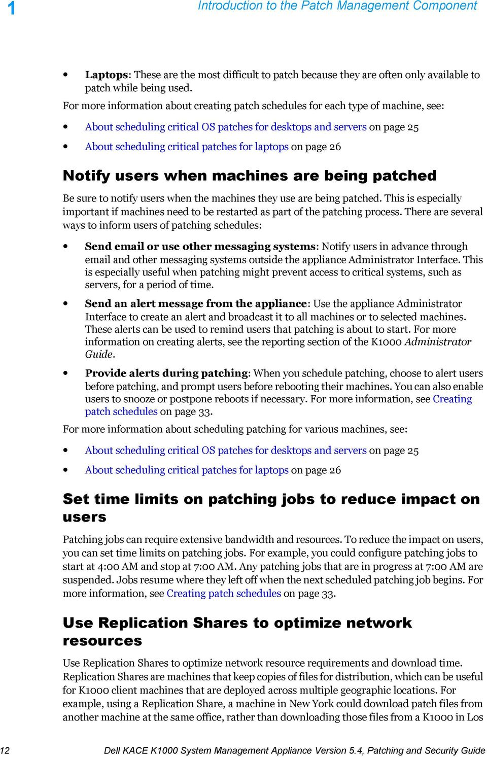 laptops on page 26 Notify users when machines are being patched Be sure to notify users when the machines they use are being patched.