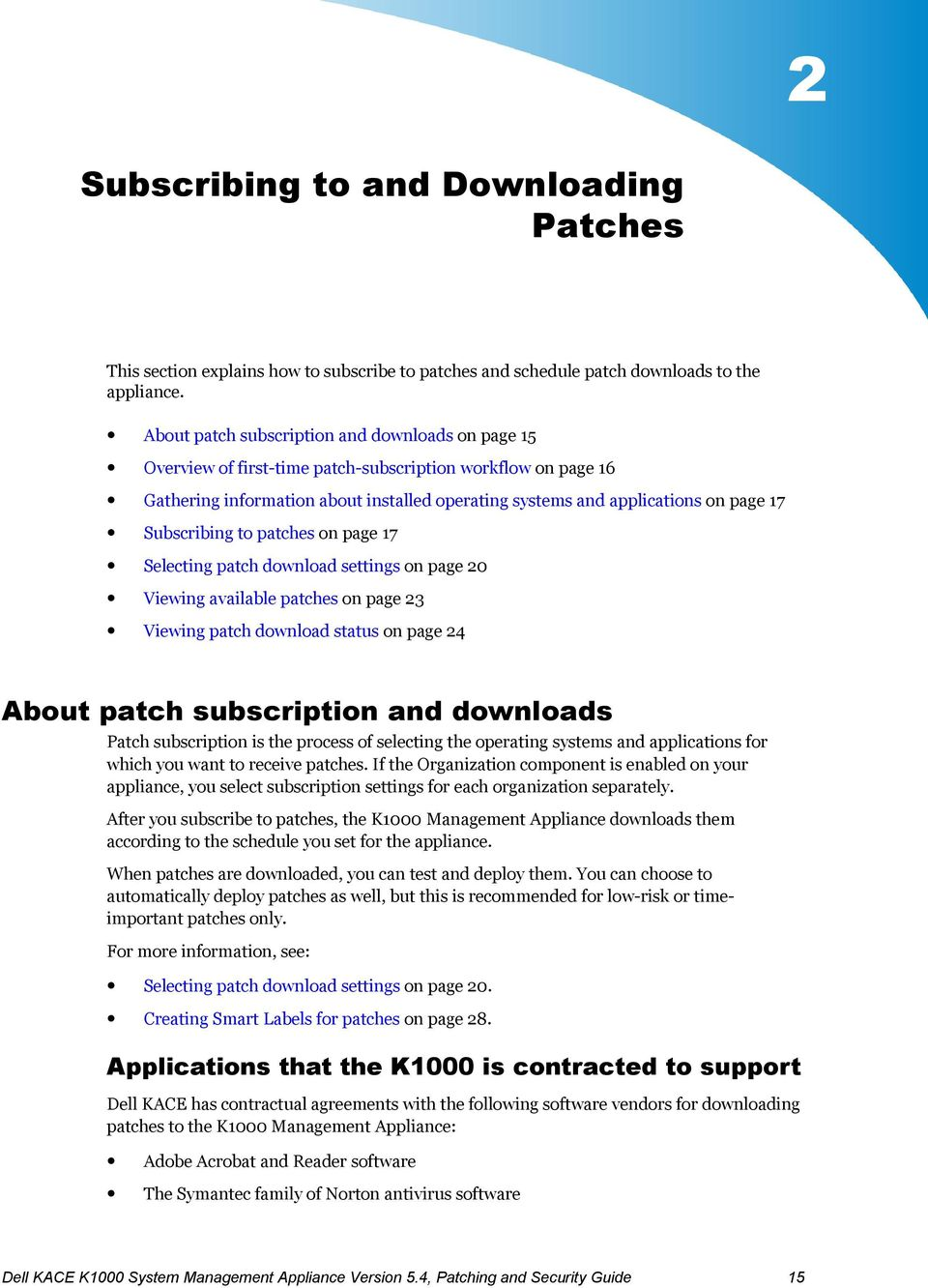 Subscribing to patches on page 17 Selecting patch download settings on page 20 Viewing available patches on page 23 Viewing patch download status on page 24 About patch subscription and downloads