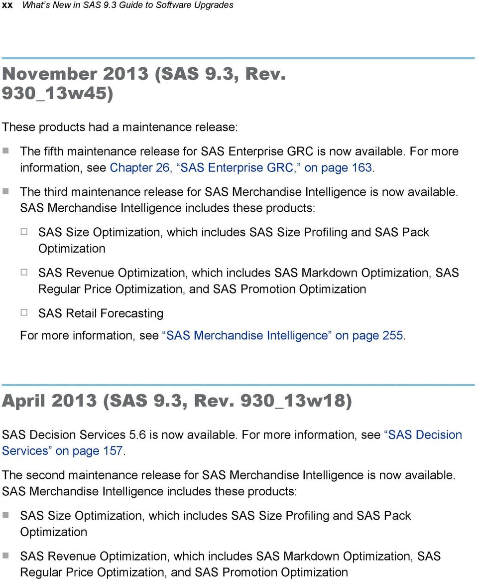 The third maintenance release for SAS Merchandise Intelligence is now available.