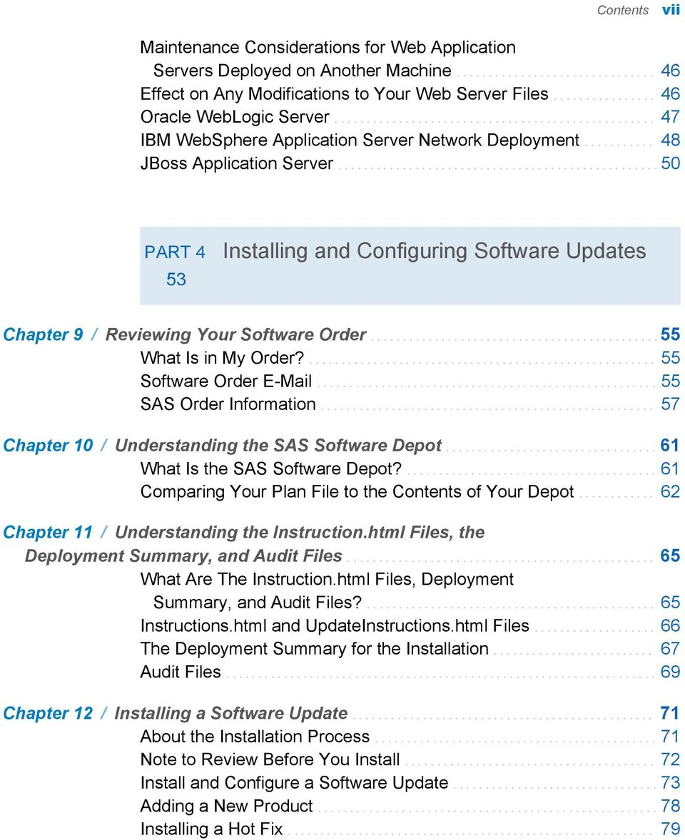 ................................................. 50 PART 4 53 Installing and Configuring Software Updates Chapter 9 / Reviewing Your Software Order............................................. 55 What Is in My Order?