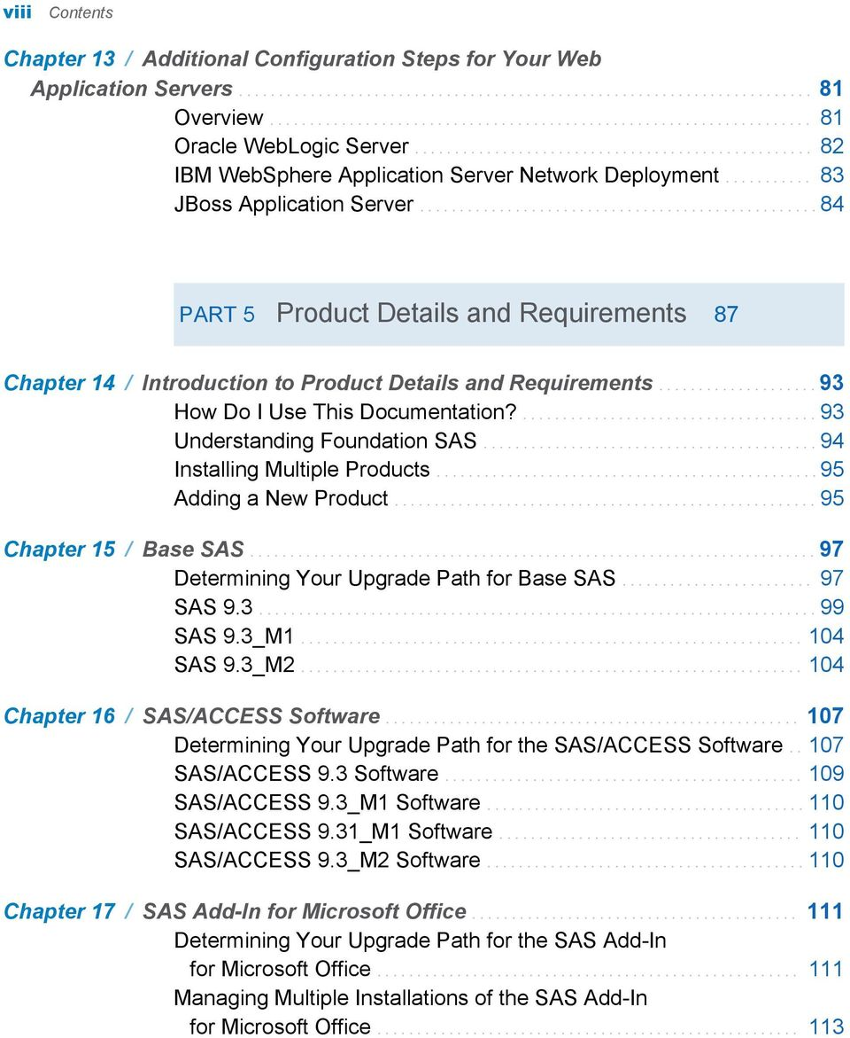 .......... 83 JBoss Application Server.................................................. 84 PART 5 Product Details and Requirements 87 Chapter 14 / Introduction to Product Details and Requirements.