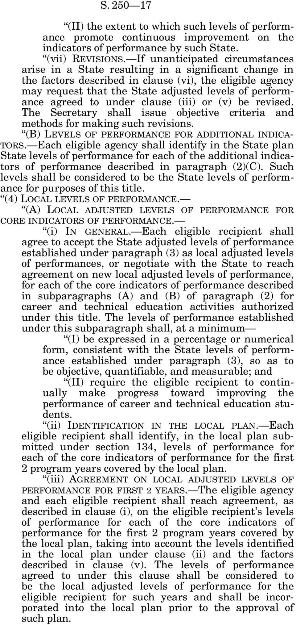 performance agreed to under clause (iii) or (v) be revised. The Secretary shall issue objective criteria and methods for making such revisions. (B) LEVELS OF PERFORMANCE FOR ADDITIONAL INDICA- TORS.