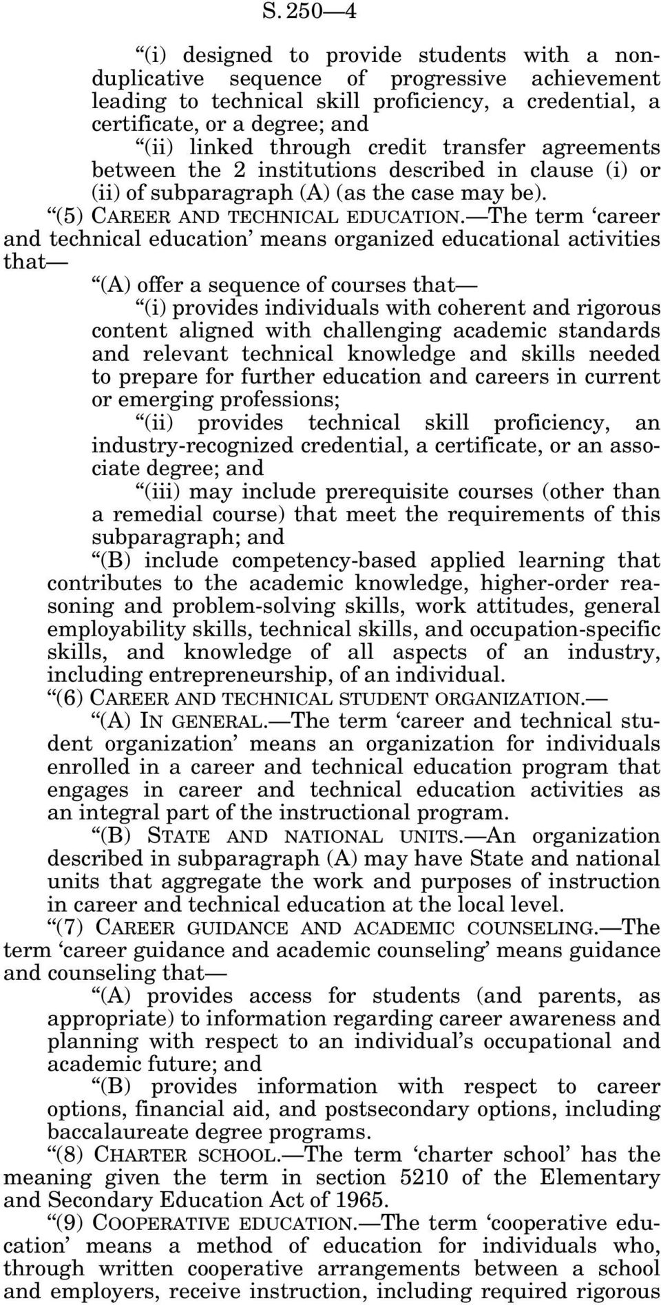 The term career and technical education means organized educational activities that (A) offer a sequence of courses that (i) provides individuals with coherent and rigorous content aligned with