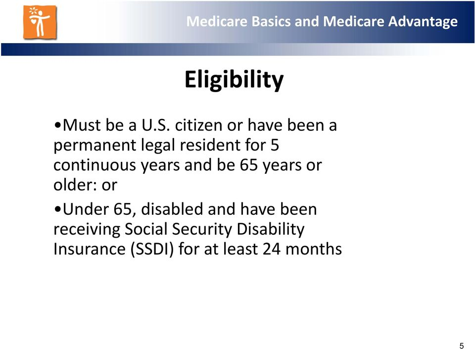 continuous years and be 65 years or older: or Under 65,