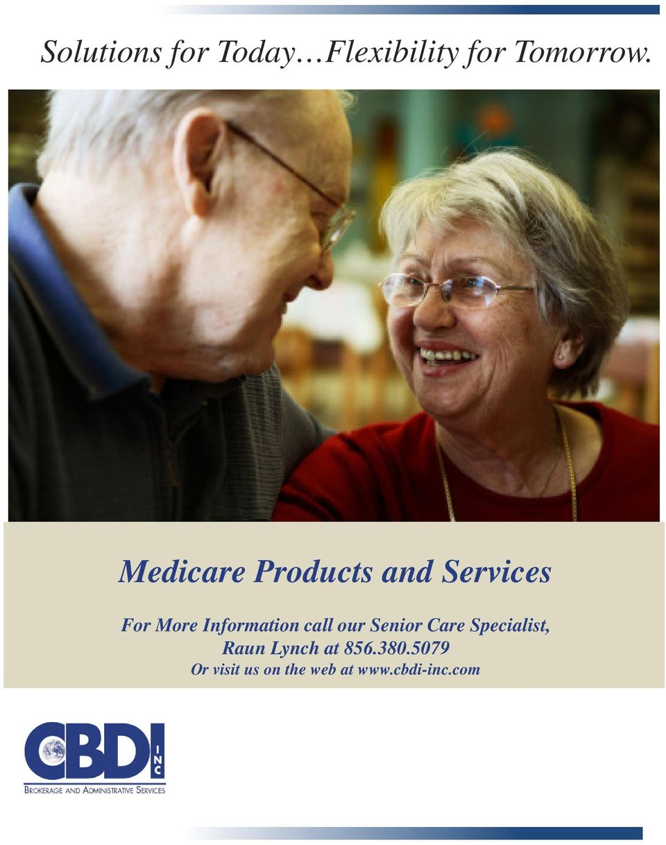 Information call our Senior Care Specialist, Raun