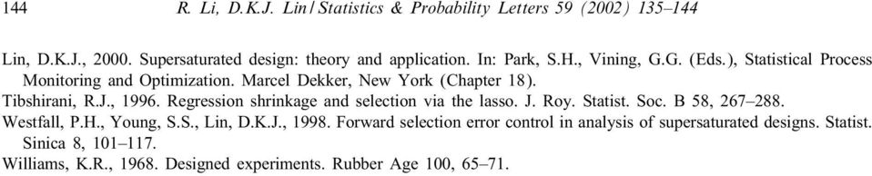 , 996. Regression shrinkage and selection via the lasso. J. Roy. Statist. Soc. B 58, 267 288. Westfall, P.H., Young, S.S., Lin, D.K.J., 998.