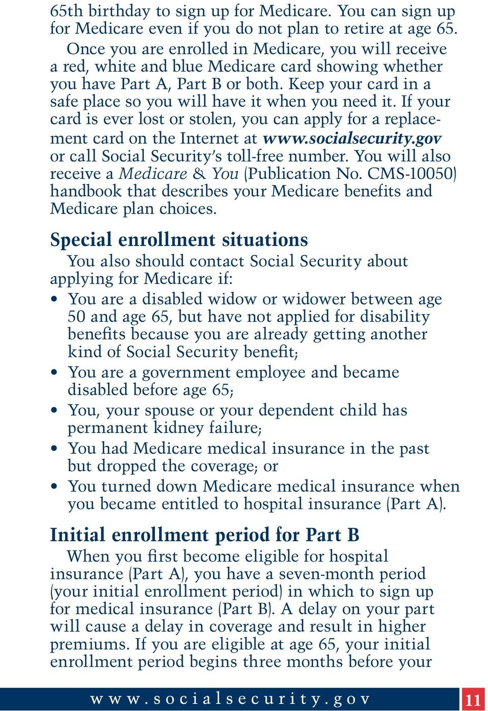 Keep your card in a safe place so you will have it when you need it. If your card is ever lost or stolen, you can apply for a replacement card on the Internet at www.socialsecurity.