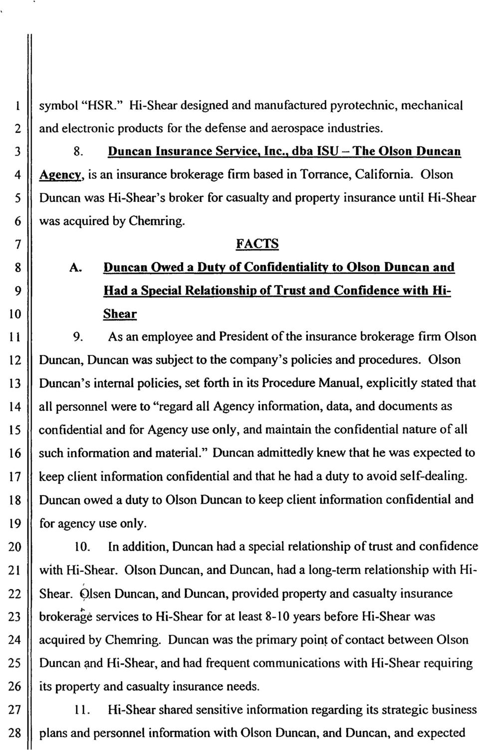 Olson Duncan was Hi-Shear's broker for casualty and property insurance until Hi-Shear was acquired by Chemring. FACTS A.