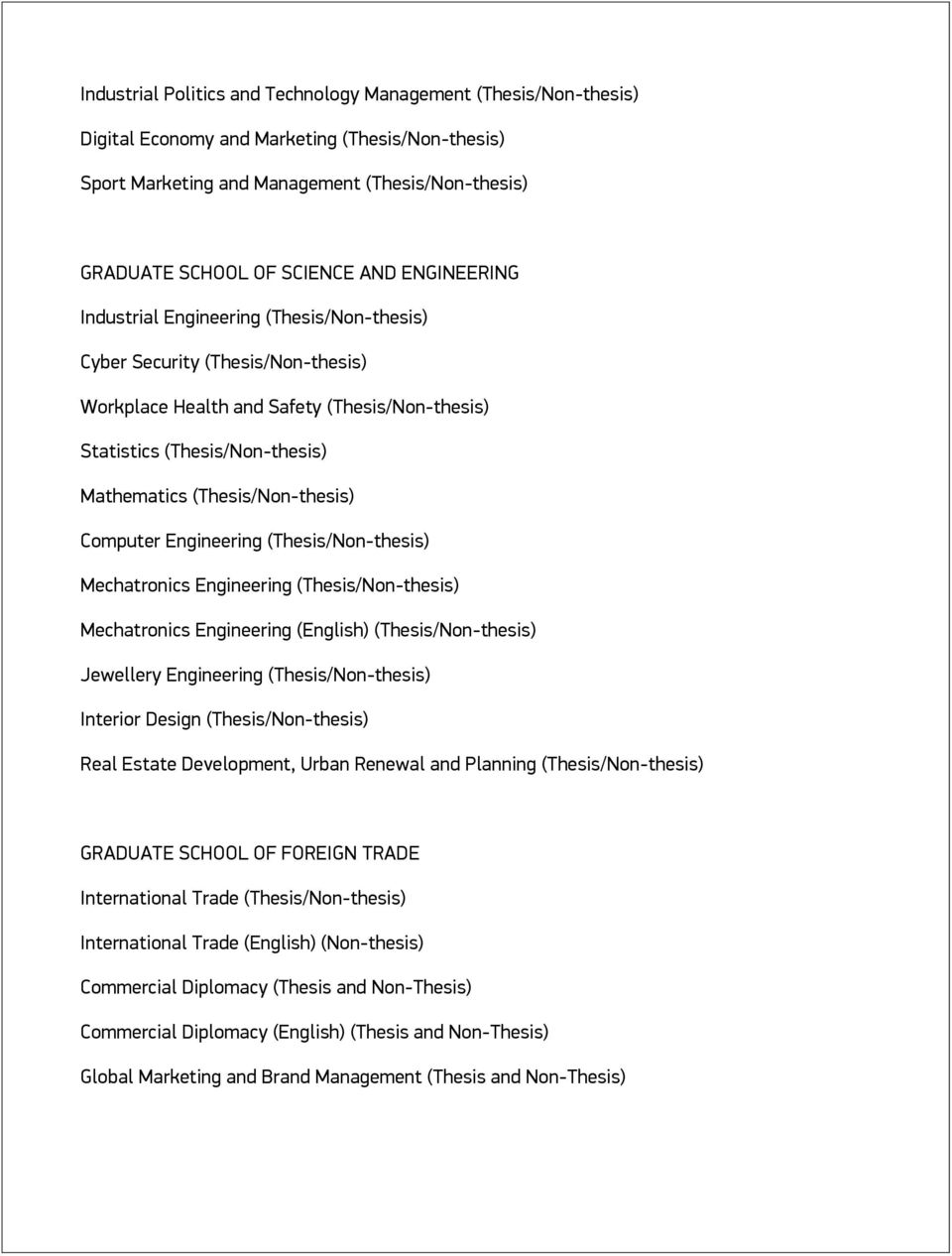 (Thesis/Non-thesis) Computer Engineering (Thesis/Non-thesis) Mechatronics Engineering (Thesis/Non-thesis) Mechatronics Engineering (English) (Thesis/Non-thesis) Jewellery Engineering
