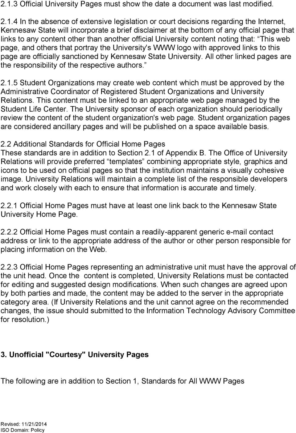 University's WWW logo with approved links to this page are officially sanctioned by Kennesaw State University. All other linked pages are the responsibility of the respective authors. 2.1.