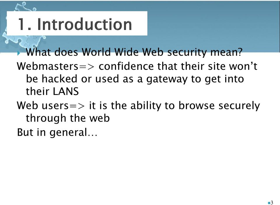 or used as a gateway to get into their LANS Web users=>