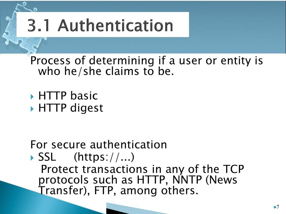 HTTP basic HTTP digest For secure authentication SSL