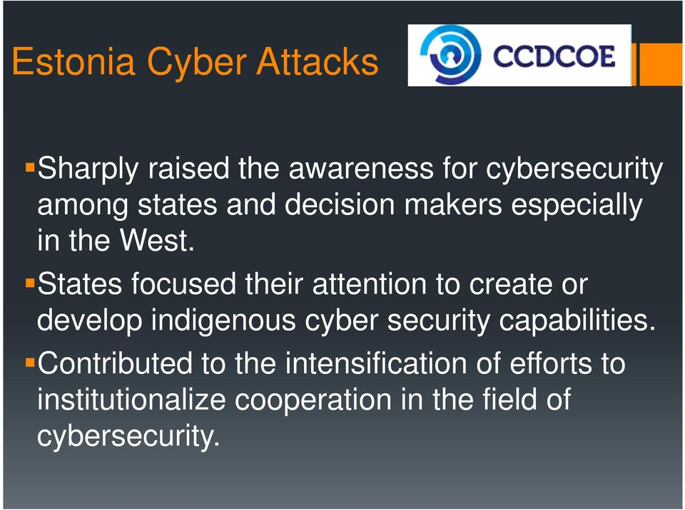 States focused their attention to create or develop indigenous cyber security