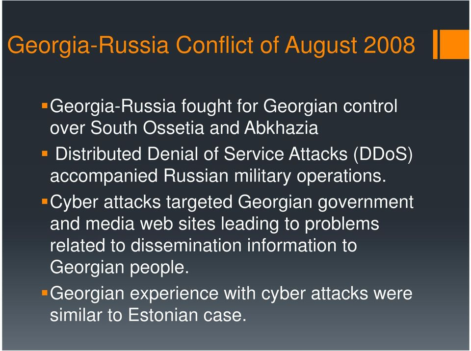 Cyber attacks targeted Georgian government and media web sites leading to problems related to