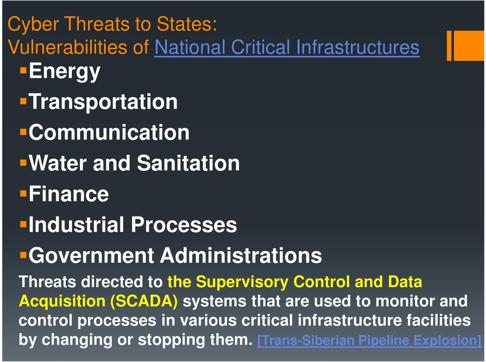 to the Supervisory Control and Data Acquisition (SCADA) systems that are used to monitor and control