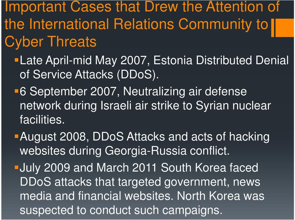 6 September 2007, Neutralizing air defense network during Israeli air strike to Syrian nuclear facilities.