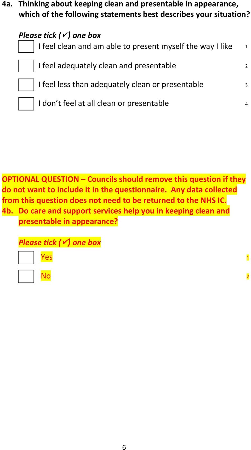 don t feel at all clean or presentable 4 OPTIONAL QUESTION Councils should remove this question if they do not want to include it in the questionnaire.