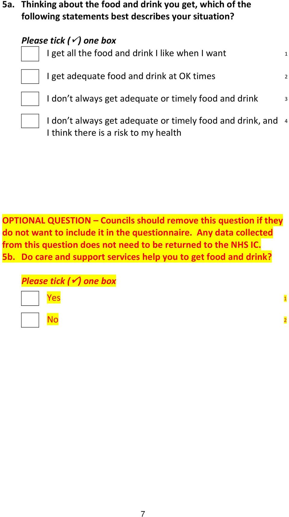 always get adequate or timely food and drink, and I think there is a risk to my health 4 OPTIONAL QUESTION Councils should remove this question if they do