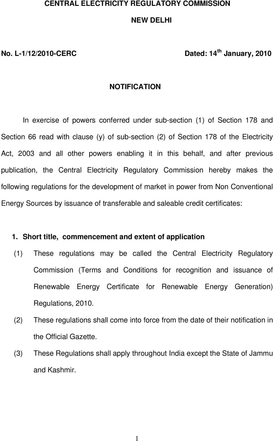 the Electricity Act, 2003 and all other powers enabling it in this behalf, and after previous publication, the Central Electricity Regulatory Commission hereby makes the following regulations for the