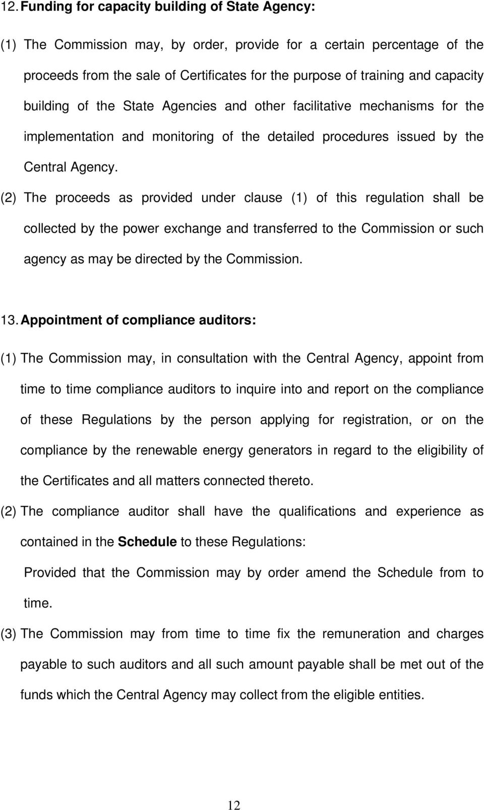 (2) The proceeds as provided under clause (1) of this regulation shall be collected by the power exchange and transferred to the Commission or such agency as may be directed by the Commission. 13.