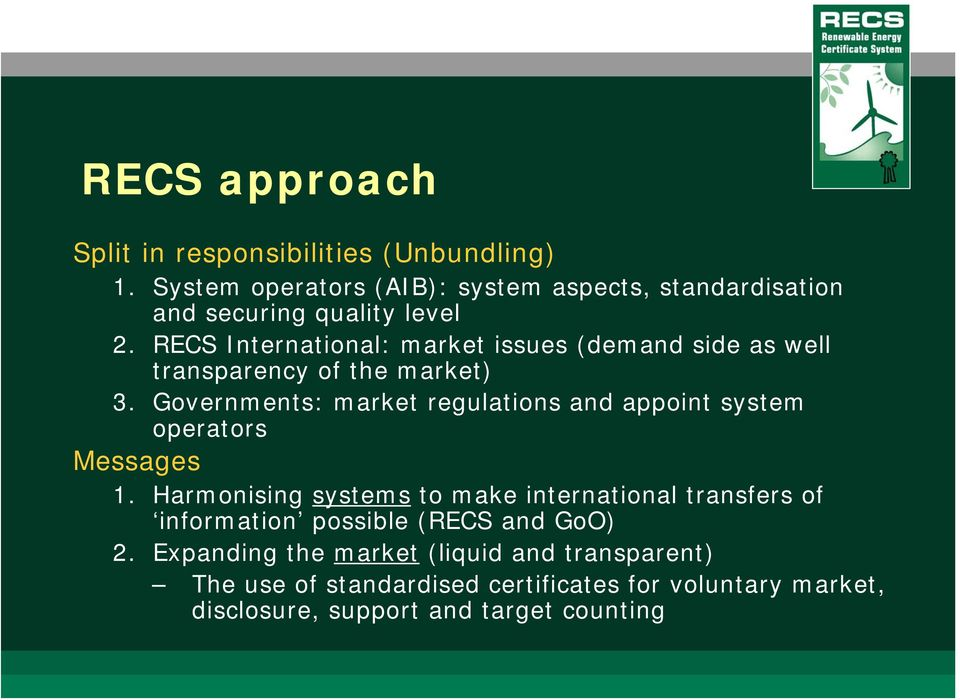 RECS International: market issues (demand side as well transparency of the market) 3.