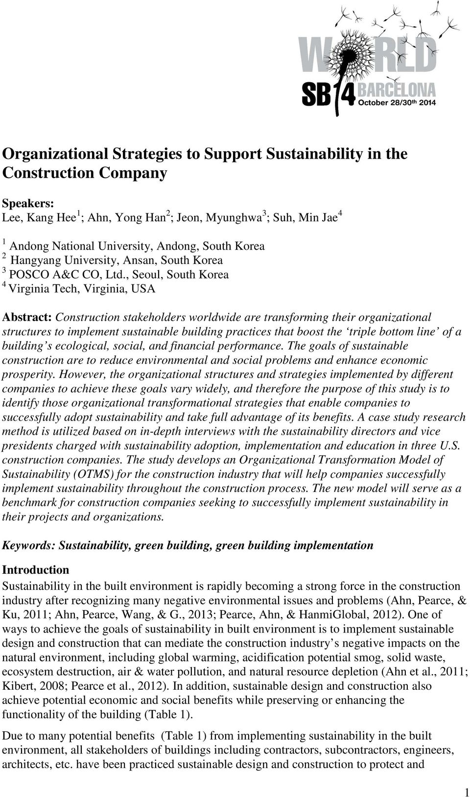 , Seoul, South Korea 4 Virginia Tech, Virginia, USA Abstract: Construction stakeholders worldwide are transforming their organizational structures to implement sustainable building practices that