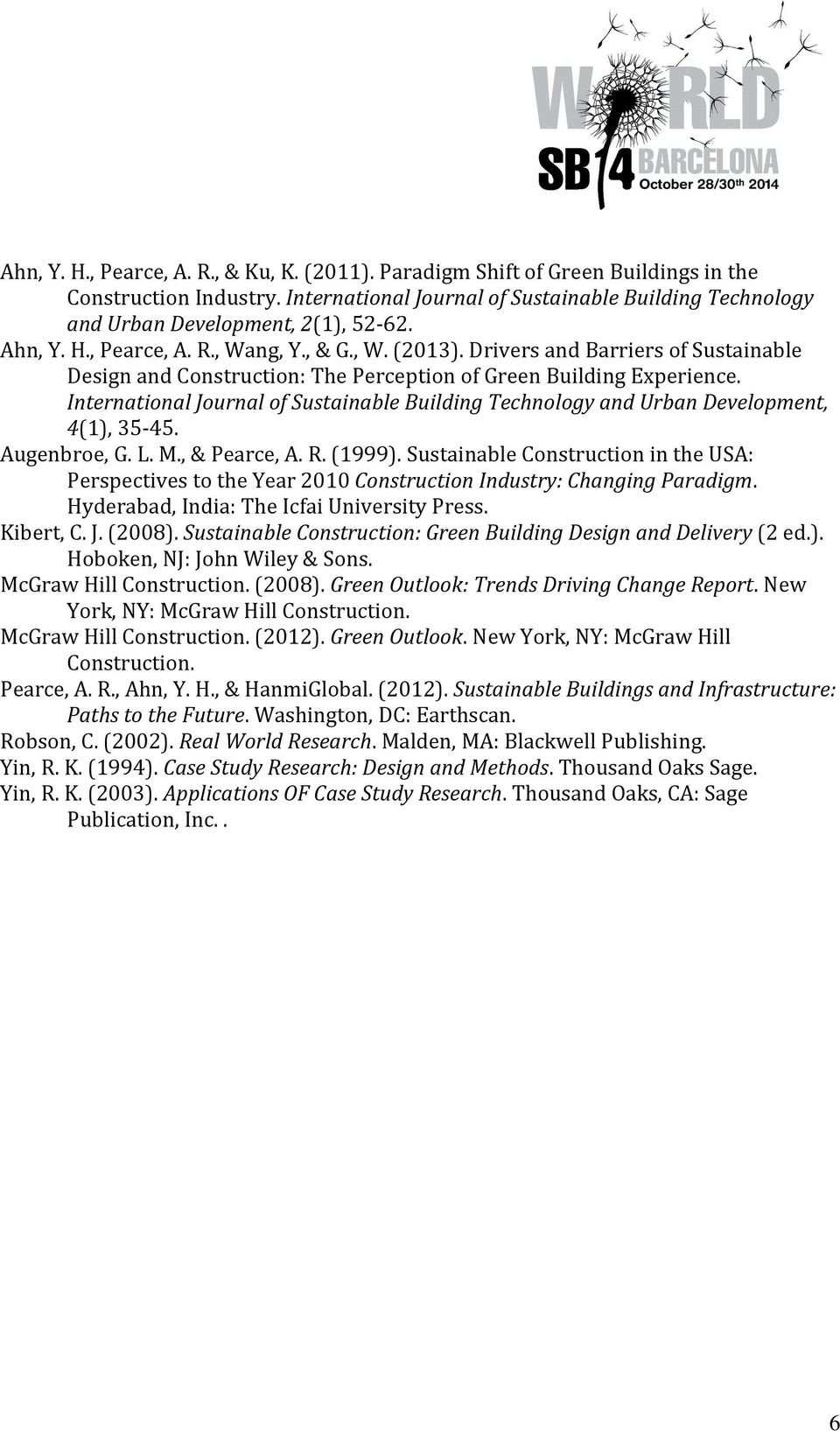 International Journal of Sustainable Building Technology and Urban Development, 4(1), 35-45. Augenbroe, G. L. M., & Pearce, A. R. (1999).
