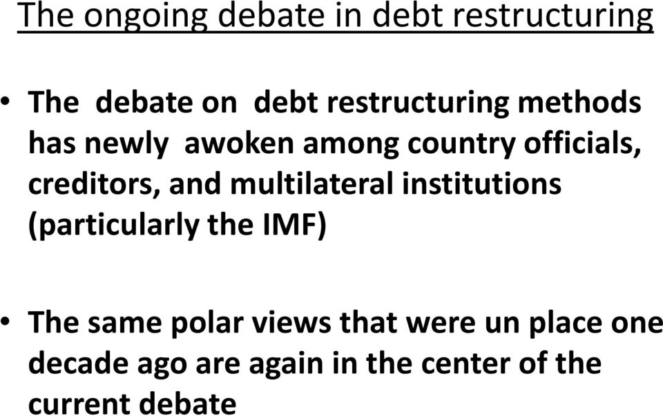 creditors, and multilateral institutions (particularly the IMF) The