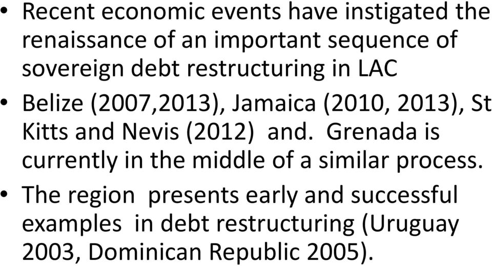 Nevis (2012) and. Grenada is currently in the middle of a similar process.