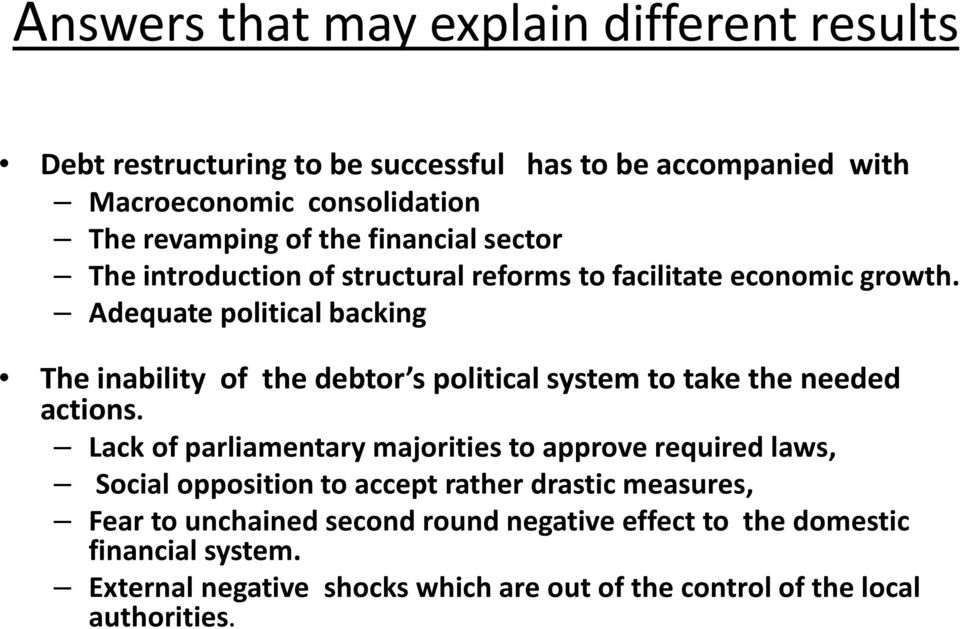 Adequate political backing The inability of the debtor s political system to take the needed actions.