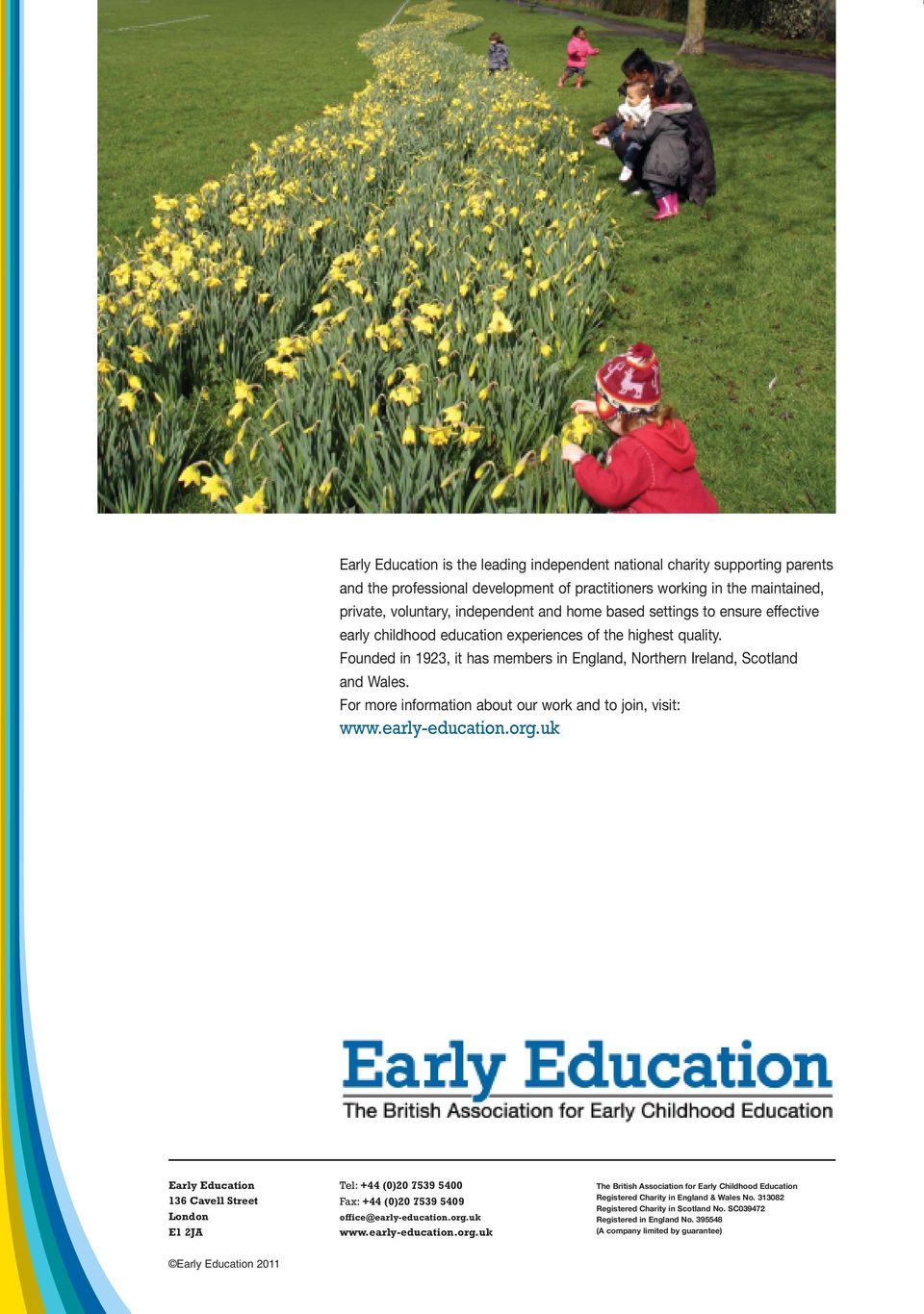 For more information about our work and to join, visit: www.early-education.org.