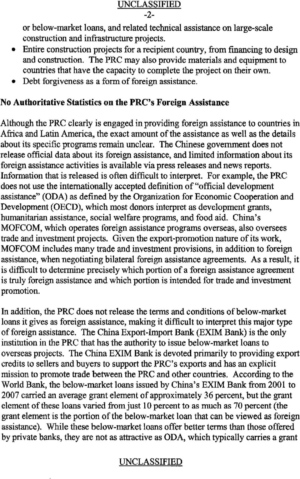 The PRC may also provide materials and equipment to countries that have the capacity to complete the project on their own. Debt forgiveness as a form of foreign assistance.