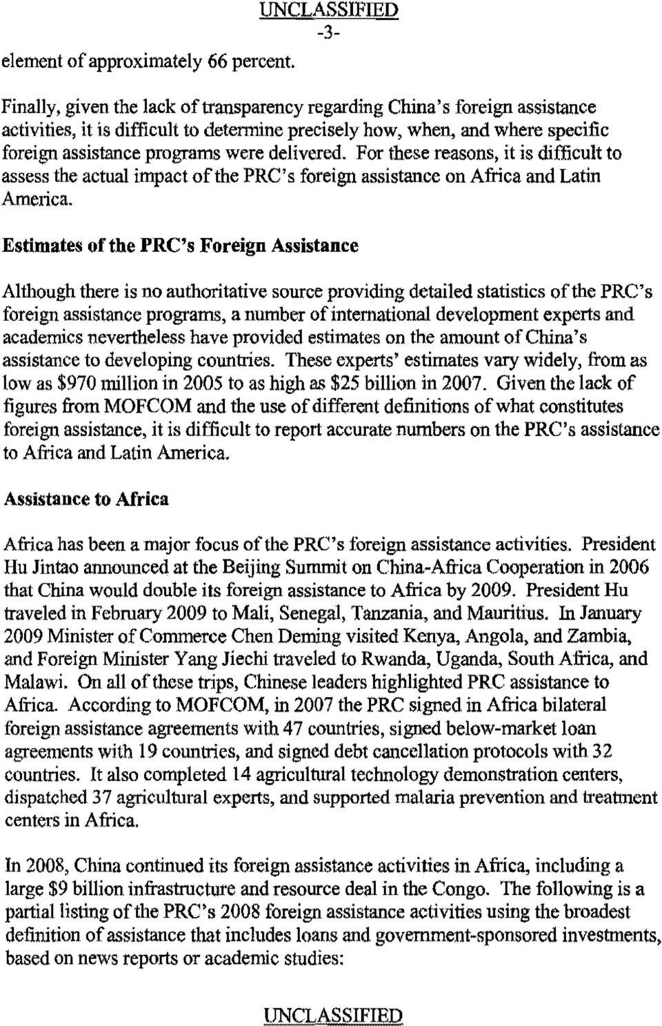 delivered. For these reasons, it is difficult to assess the actual impact of the PRC's foreign assistance on Africa and Latin America.
