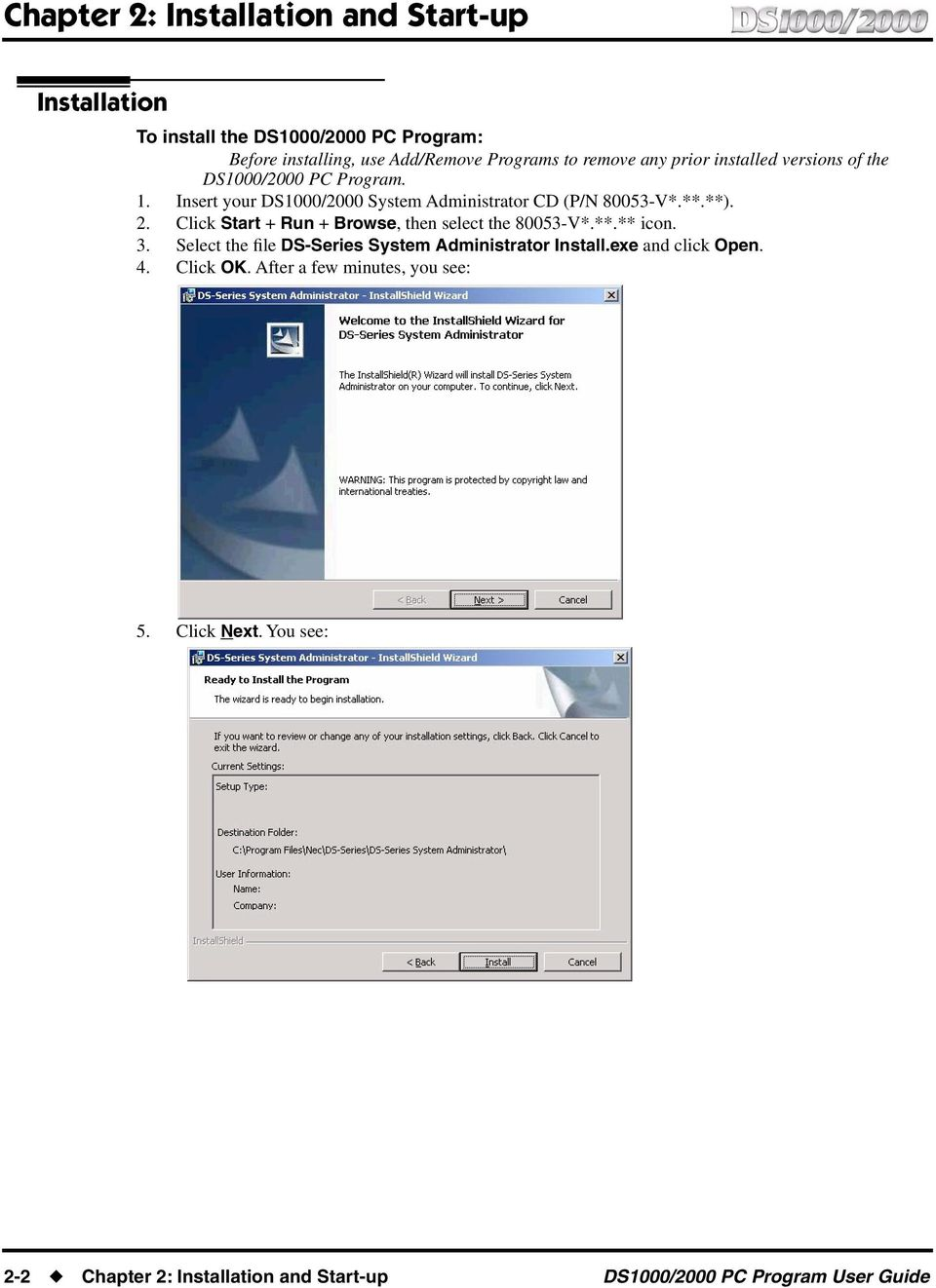 2. Click Start + Run + Browse, then select the 80053-V*.**.** icon. 3. Select the file DS-Series System Administrator Install.