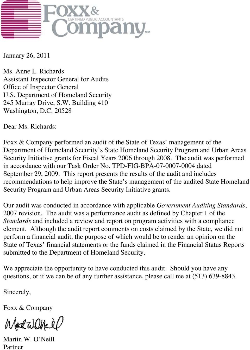 Richards: Foxx & Company performed an audit of the State of Texas management of the Department of Homeland Security s State Homeland Security Program and Urban Areas Security Initiative grants for