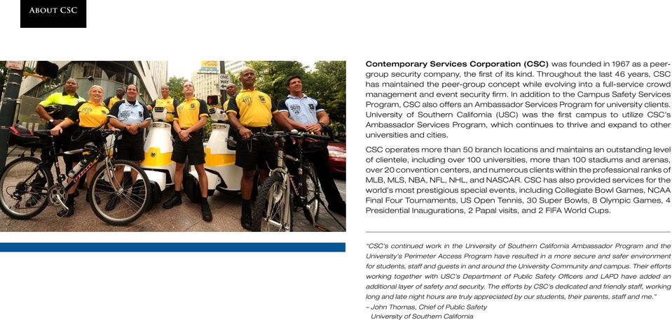In addition to the Campus Safety Services Program, CSC also offers an Ambassador Services Program for university clients.